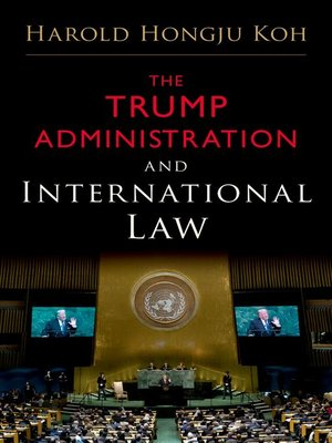 cover image of The Trump Administration and International Law