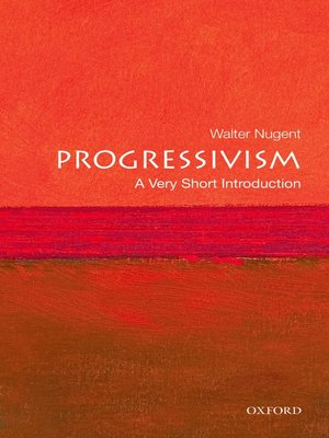 cover image of Progressivism: A Very Short Introduction
