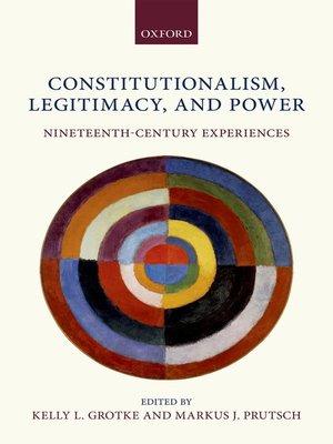 cover image of Constitutionalism, Legitimacy, and Power
