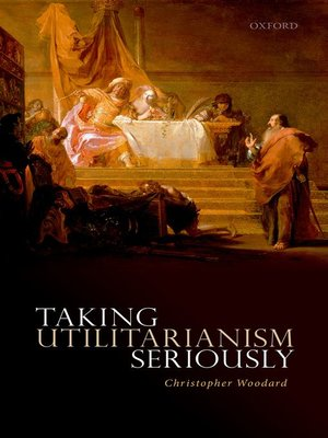 cover image of Taking Utilitarianism Seriously