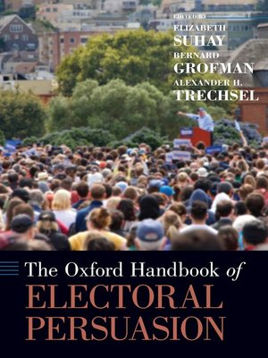 cover image of The Oxford Handbook of Electoral Persuasion