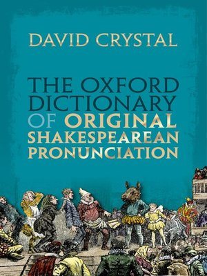 cover image of The Oxford Dictionary of Original Shakespearean Pronunciation