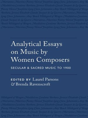 cover image of Analytical Essays on Music by Women Composers: Secular & Sacred Music to 1900