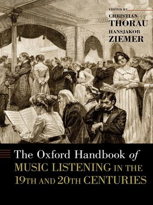 cover image of The Oxford Handbook of Music Listening in the 19th and 20th Centuries