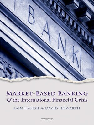 cover image of Market-Based Banking and the International Financial Crisis