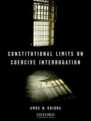 cover image of Constitutional Limits on Coercive Interrogation