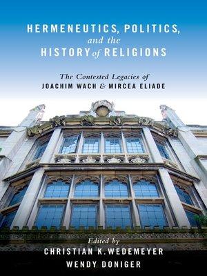 cover image of Hermeneutics, Politics, and the History of Religions