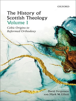 cover image of The History of Scottish Theology, Volume I