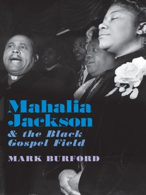 cover image of Mahalia Jackson and the Black Gospel Field