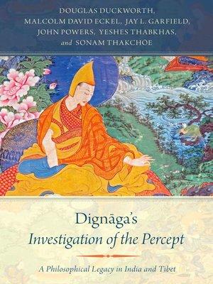 cover image of Dignaga's Investigation of the Percept