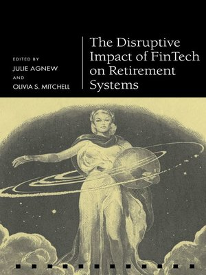 cover image of The Disruptive Impact of FinTech on Retirement Systems