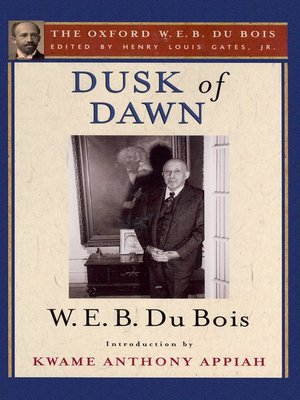 cover image of Dusk of Dawn (The Oxford W. E. B. Du Bois)