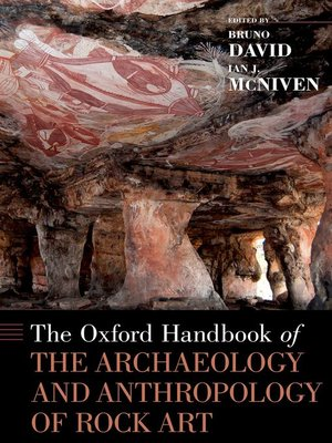 cover image of The Oxford Handbook of the Archaeology and Anthropology of Rock Art