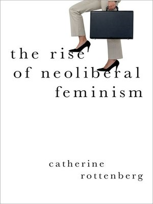 cover image of The Rise of Neoliberal Feminism