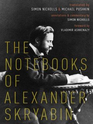 cover image of The Notebooks of Alexander Skryabin