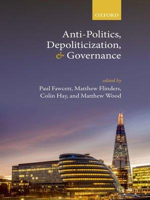 cover image of Anti-Politics, Depoliticization, and Governance