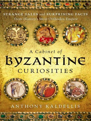 cover image of A Cabinet of Byzantine Curiosities