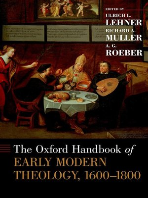 cover image of The Oxford Handbook of Early Modern Theology, 1600-1800