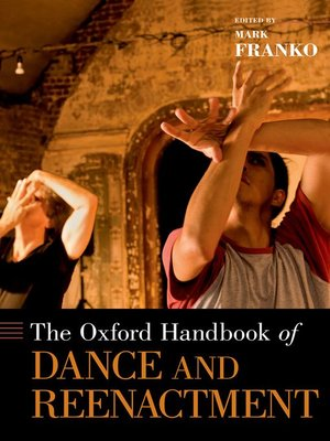 cover image of The Oxford Handbook of Dance and Reenactment
