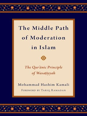 cover image of The Middle Path of Moderation in Islam