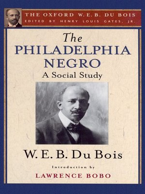 cover image of The Philadelphia Negro (The Oxford W. E. B. Du Bois)