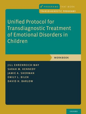 cover image of Unified Protocol for Transdiagnostic Treatment of Emotional Disorders in Children