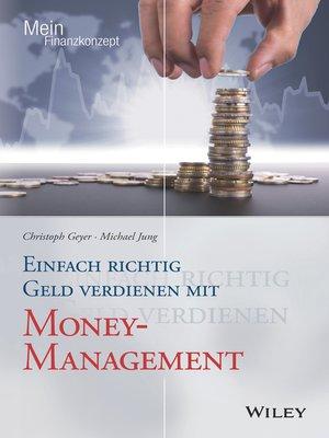 cover image of Einfach richtig Geld verdienen mit Money-Management