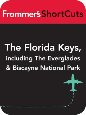cover image of The Florida Keys, including the Everglades and Biscayne National Park