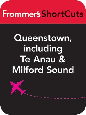 cover image of Queenstown, including Te Anau & Milford Sound, New Zealand