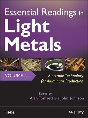 cover image of Essential Readings in Light Metals, Electrode Technology for Aluminum Production