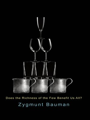cover image of Does the Richness of the Few Benefit Us All?