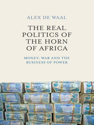 cover image of The Real Politics of the Horn of Africa