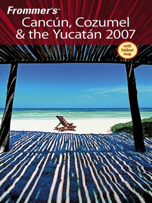 cover image of Frommer's Cancun, Cozumel & the Yucatan 2007