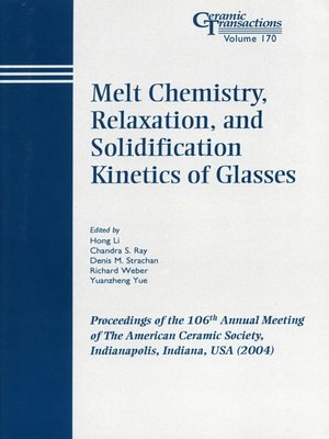 cover image of Melt Chemistry, Relaxation, and Solidification Kinetics of Glasses