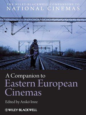 cover image of A Companion to Eastern European Cinemas