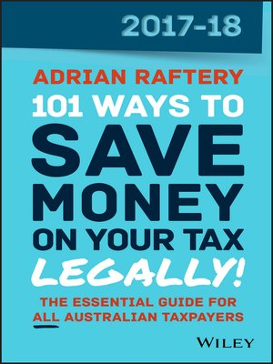 cover image of 101 Ways to Save Money on Your Tax--Legally! 2017-2018