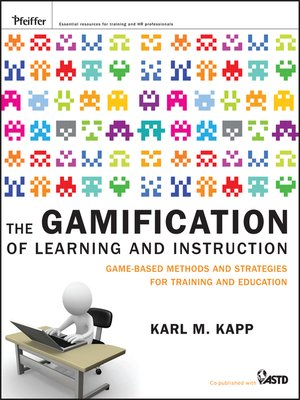 The Gamification Of Learning And Instruction By Karl M Kapp