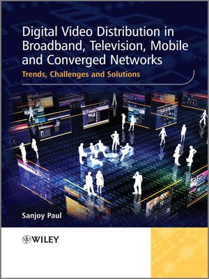 cover image of Digital Video Distribution in Broadband, Television, Mobile and Converged Networks