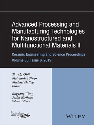 cover image of Advanced Processing and Manufacturing Technologies for Nanostructured and Multifunctional Materials II