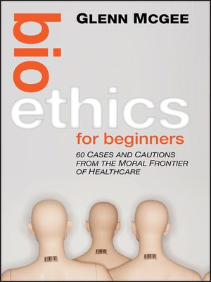 cover image of Bioethics for Beginners