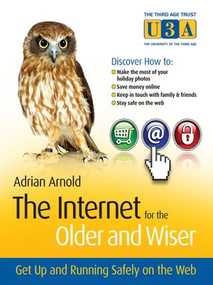cover image of The Internet for the Older and Wiser