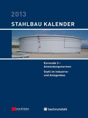 cover image of Stahlbau-Kalender 2013--Eurocode 3