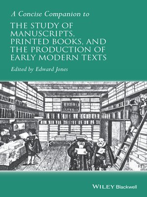cover image of A Concise Companion to the Study of Manuscripts, Printed Books, and the Production of Early Modern Texts