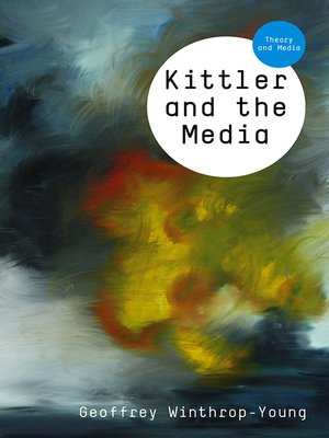 cover image of Kittler and the Media