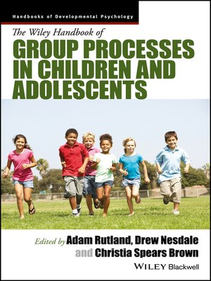 cover image of The Wiley Handbook of Group Processes in Children and Adolescents
