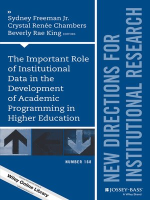 cover image of The Important Role of Institutional Data in the Development of Academic Programming in Higher Education