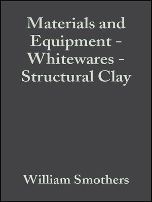 cover image of Materials and Equipment--Whitewares--Structural Clay