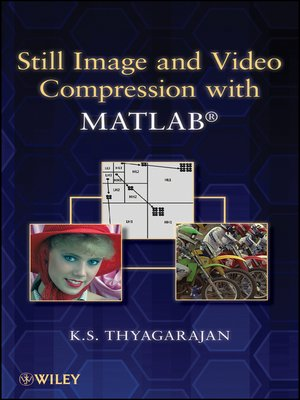 cover image of Still Image and Video Compression with MATLAB