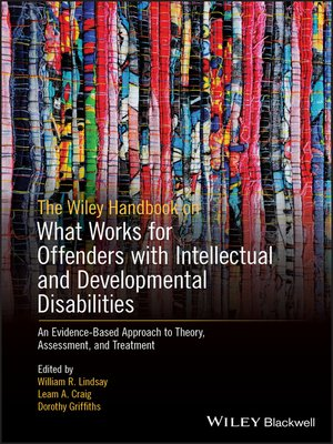 cover image of The Wiley Handbook on What Works for Offenders with Intellectual and Developmental Disabilities