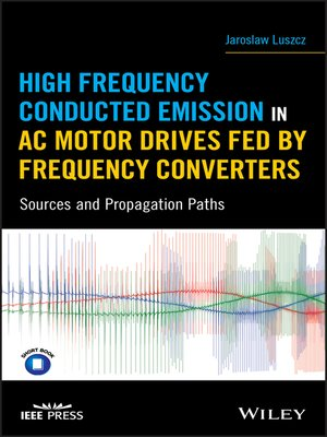 cover image of High Frequency Conducted Emission in AC Motor Drives Fed by Frequency Converters